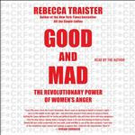 Good and Mad - Rebecca Traister - 9781508258827