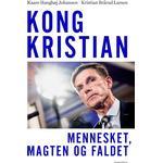 Kong Kristian - Kristian Thulesen Dahl Biografi - Kaare Hanghøj Johansen - Bog