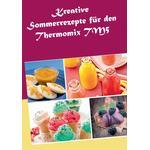 Kreative Sommerrezepte fur den Thermomix TM5 - Marius Heizfeld - 9783734779886