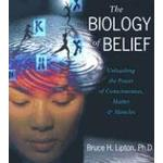 The Biology of Belief by Bruce H. Lipton