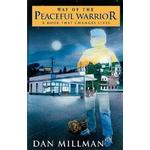 The Way of the Peaceful Warrior by Dan Millman