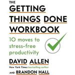 The Getting Things Done Workbook by David Allen