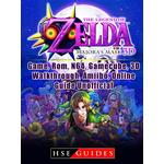 Legend of Zelda Majoras Mask 3D, Game, Rom, N64, Gamecube, 3D, Walkthrough, Amiibo, Online Guide Unofficial - HSE Guides - 9781387754632