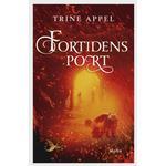 Fortidens Port - Trine Appel - 9788772390079