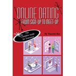Online Dating From Sign-Up To Meet-Up - Vincent Bos - 9781483484686