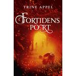 Ildfuglen 1: Fortidens port - Trine Appel
