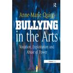 Bullying in the Arts - Anne-Marie Quigg - 9781317170730