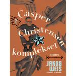 Casper Christensen komplekset - Jakob Weis - 9788726542592