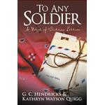 To Any Soldier - Kathryn Watson Quigg - 9781491768747