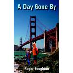 Day Gone By - Roger Boughton - 9781418484576