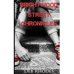 Brightwood Street Chronicles, revised - Deb Rhodes - 9780464332701
