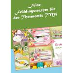 Feine Fruhlingsrezepte fur den Thermomix TM5 - Vera Sundheimer - 9783734748325