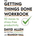 The Getting Things Done Workbook : 10 Moves to Stress-Free Productivity