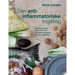 Anne Larsen Den anti-inflammatoriske kogebog