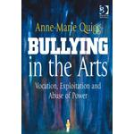 Bullying in the Arts - Dr Anne-Marie Quigg - 9781409460152