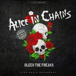 Bleed the Freaks - Alice in Chains