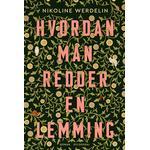 Hvordan man redder en lemming - Nikoline Werdelin - 9788702303766