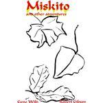 Miskito and Other Adventures - Gene Wild - 9781411620865