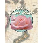 Roses Down Under - Dawn Eagle - 9781483692579