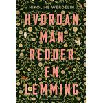 Hvordan man redder en lemming - Nikoline Werdelin - 9788763858731