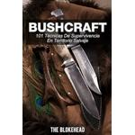 Bushcraft 101 tecnicas de supervivencia en territorio salvaje - The Blokehead - 9781507147467