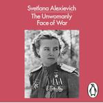 Unwomanly Face of War - Svetlana Alexievich - 9780241346532