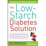 Low-Starch Diabetes Solution: Six Steps to Optimal Control of Your Adult-Onset (Type 2) Diabetes - Rob Thompson - 9780071621601