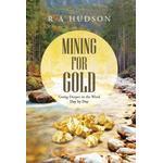 Mining for Gold - Emeritus Professor R a (University College London) Hudson - 9781490867656