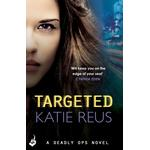 Targeted: Deadly Ops Book 1 (A series of thrilling, edge-of-your-seat suspense) - Katie Reus - 9781472212320