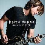 Greatest Hits - 19 Kids - Keith Urban