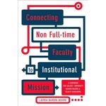 Connecting Non Full-Time Faculty to Institutional Mission - Leora Baron-Nixon - 9781579220617