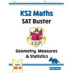 New KS2 Maths SAT Buster: Geometry, Measures & Statistics - Book 2 (for the 2021 tests)