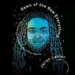 Dawn of the New Everything - Jaron Lanier - 9781427265234