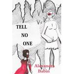 Tell No One - Alexandra Babin - 9781387837472