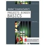 Adobe Creative Suite 5 Projects Binder Basics