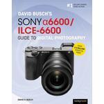 David Busch's Sony Alpha a6600/ILCE-6600 Guide to Digital Photography - David Busch - 9781681986067
