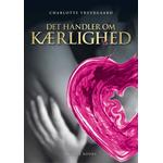 Fruergaard, Charlotte : Det handler om kærlighed