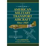 American Military Transport Aircraft Since 1925 - E.R. Johnson - 9781476601557