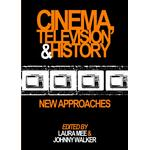 Cinema, Television and History - Johnny Walker Laura Mee - 9781443868877