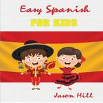 Easy French For Kids - Jason Hill - 9781952524295