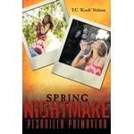 "Spring Nightmare - T.C. ""Krush"" Nelsson - 9781438994994"