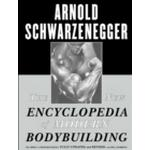 The New Encyclopedia of Modern Bodybuilding : The Bible of Bodybuilding, Fully Updated and Revis