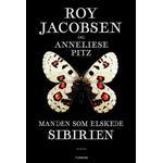 Manden som elskede Sibirien - Roy Jacobsen - 9788740665031