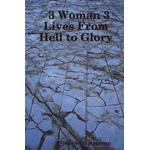 3 Woman 3 Lives from Hell to Glory - Nikeeya Patterson - 9781312334359