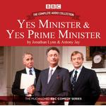Yes Minister & Yes Prime Minister: The Complete Audio Collection - Antony Jay - 9781910281222