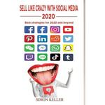 Sell Like Crazy With Social Media 2020