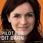 Pilot for dit barn - En guide til forældre - Ulla Dyrløv - 9788726749625