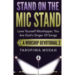 Stand On the Mic Stand - Tarupiwa Muzah - 9781648300943