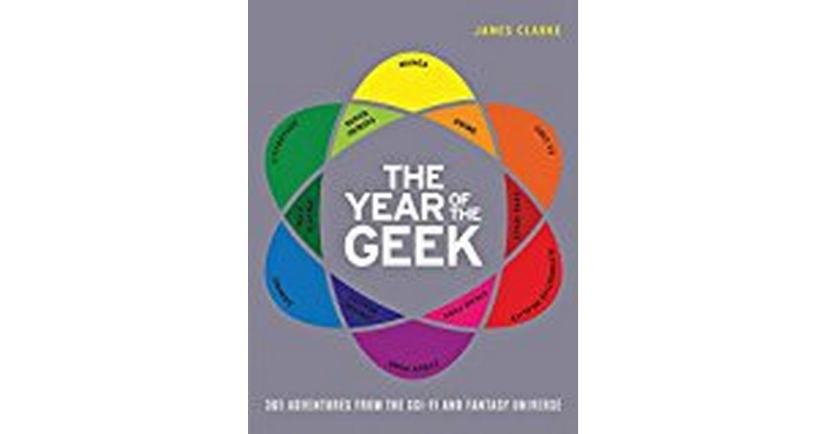 The Year Of The Geek 365 Adventures From The Sci Fi