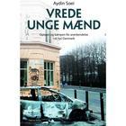 Vrede unge mænd: Optøjer og kampen for anerkendelse i et nyt danmark, E-bog